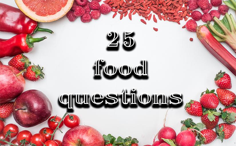 25 food questions
